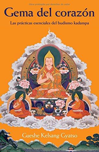 Gema del corazon - practicas esenciales del budismo kadampa