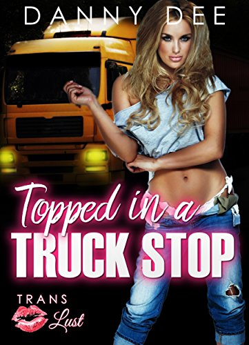 Book cover image for Topped in a Truck Stop (Trans Lust Book 4)