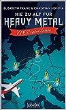 Nie zu alt für Heavy Metal. V.I.E.R. rocken Europa von Elisabeth Frank