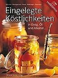 Eingelegte Köstlichkeiten in Essig, Öl und Alkohol...
