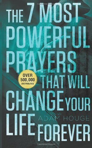 The 7 Most Powerful Prayers That Will Change Your Life Forever by Houge, Adam (2014) Paperback