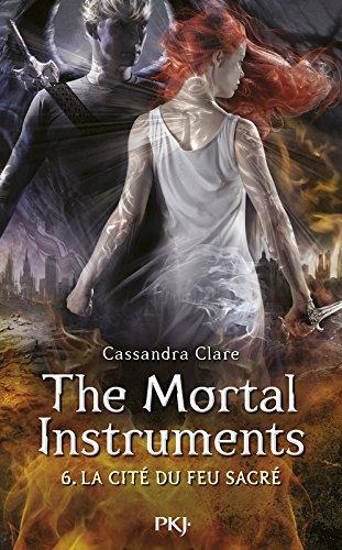 6. The Mortal Instruments, La cité du feu sacré par Cassandra Clare