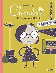 Young Charlotte, Filmmaker by Frank Viva (2015-09-15)
