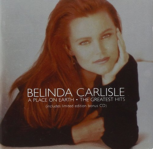 Belinda Carlisle: A Place On Earth - Greatest Hits (Audio CD)