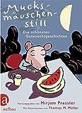Mucksmäuschenstill: Die schönsten Gute-Nacht-Geschichten