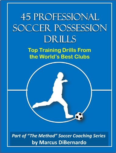 45 Professional Soccer Possession Drills: Top Training Drills From the World's Best Clubs (English Edition) -