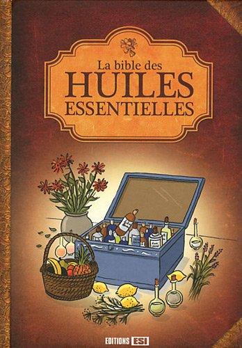 La bible des huiles essentielles par Alix Lefief