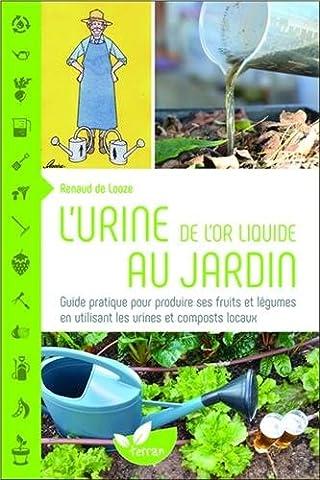 L'urine, de l'or liquide au jardin - Guide pratique pour