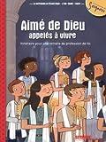 Telecharger Livres Aime de Dieu appeles a en vivre Itineraire pour une retraite de profession de foi 12 13 ans (PDF,EPUB,MOBI) gratuits en Francaise