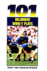 101 Delaware Wing-T Plays (Art & Science of Coaching)