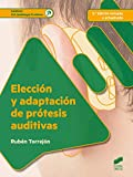 Elección y adaptación de prótesis auditivas (2.ª edición revisada y actualizada) (Sanidad)