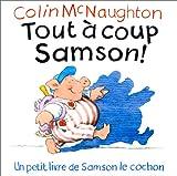 Tout à coup Samson !