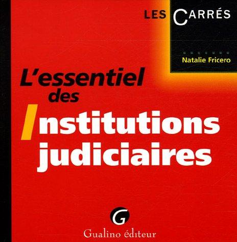 L'essentiel des Institutions judiciaires par Natalie Fricero