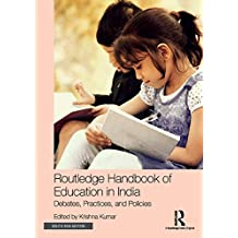 Routledge Handbook of Education in India: Debates, Practices, and Policies