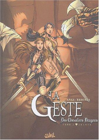 La Geste des chevaliers dragons, tome 2 : Akanah par Ange
