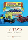 TV Toys (Shire Library, Band 723)