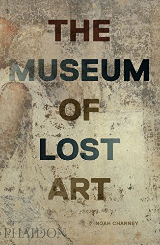 The Museum Of Lost Art (Arte) por Noah Charney