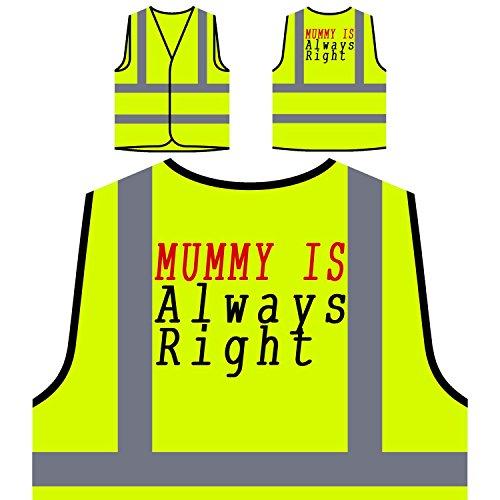 mummy-always-right-mas-funny-new-chaqueta-de-seguridad-amarillo-personalizado-de-alta-visibilidad-g1