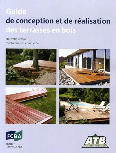 Guide de conception et de réalisation des terrasses en bois par Serge Le Nevé