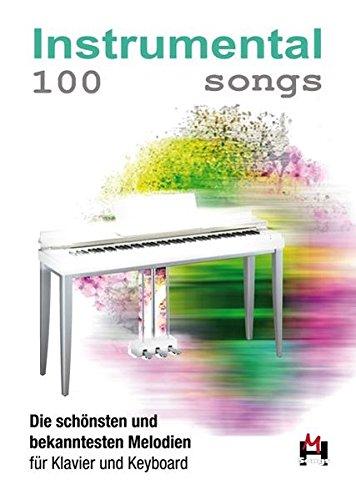Klavier Das Einsame (100 Instrumental Songs: Songbook für Klavier, Keyboard)