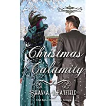 The Christmas Calamity: A Sweet Victorian Holiday Romance: Volume 3 (Hardman Holidays)