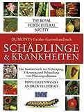 DuMont's großes Gartenhandbuch Schädlinge und Krankheiten. Das Standardwerk zur Vorbeugung, Erkennung und Behandlung von Pflanzenproblemen