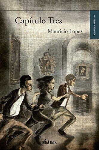 Capítulo Tres por Mauricio López
