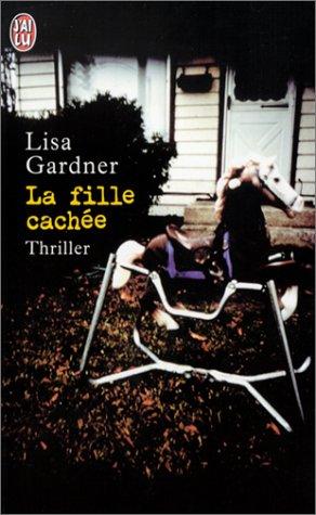 La Fille cachée par Lisa Gardner