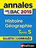 Annales ABC du BAC 2015 Histoire - Géographie Term S (French Edition)