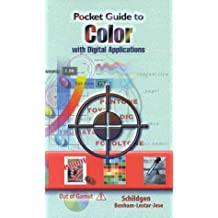 Pocket Guide to Digital Color with Digital Applications: Reproduction and Printing with Digital Applications