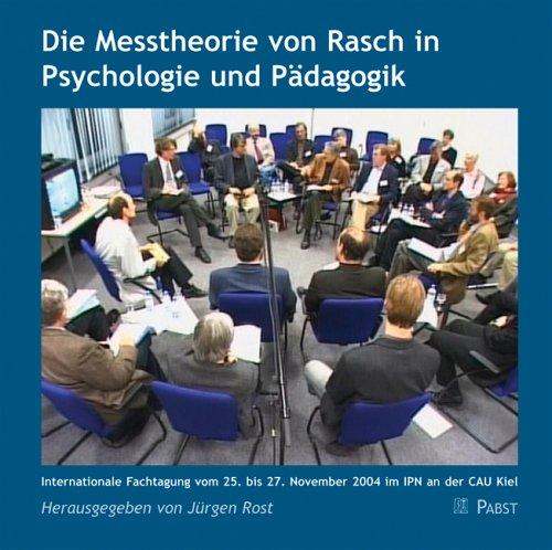 Die Messtheorie von Rasch in Psychologie und Pädagogik : Internationale Fachtagung vom 25. bis 27. November 2004 im IPN an der CAU Kiel (Doppel-DVD)