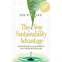The New Sustainability Advantage: Seven Business Case Benefits of a Triple Bottom Line (English Edition)