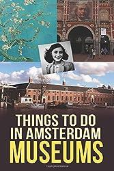 Things to do in Amsterdam: Museums by Marko Kassenaar (2015-06-30)