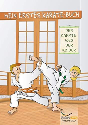 Mein erstes Karate-Buch: Der Karate-Weg der Kinder