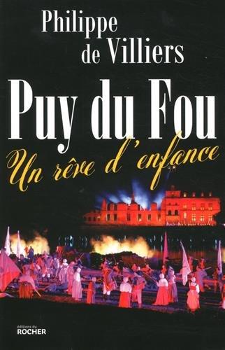 Puy du Fou: Un rêve d'enfance