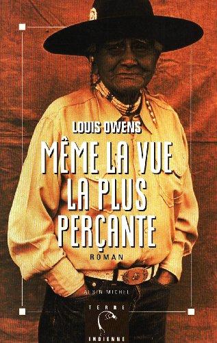 Meme La Vue La Plus Percante (Collections Litterature) par Louis Owens