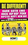 BE DIFFERENT! Dark, Goth, Emo, Rock, Punk, Hip Hop, Hipster, Hippy, New Age: Trova il tuo Stile ed esci fuori dal gregge (HOW2 Edizioni Vol. 28) (Italian Edition)