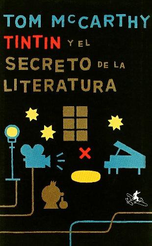 Tintin y el secreto de la literatura por Tom Mccarthy