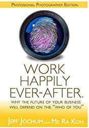 Work Happily Ever-After - Professional Photographer Edition