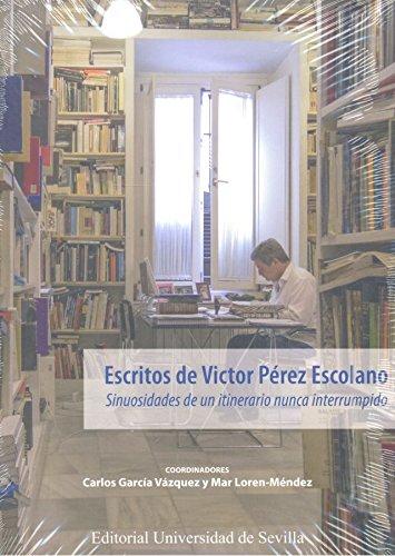 ESCRITOS DE VÍCTOR PÉREZ ESCOLANO (Arquitectura) por CARLOS GARCÍA VÁZQUEZ