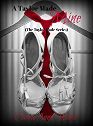 A Taylor Made Mine: The Taylor Made Series (The Taylor Made Mine Book 3)