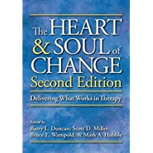 By Barry L. Duncan - The Heart and Soul of Change: Delivering What Works in Therapy: 2nd (second) Edition
