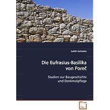Die Eufrasius-Basilika von Poreč: Studien zur Baugeschichte und Denkmalpflege