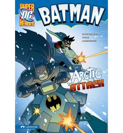 [( Batman: Arctic Attack )] [by: Robert Greenberger] [Sep-2009]