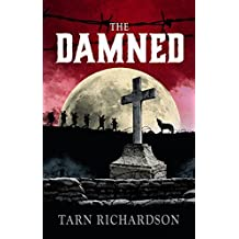 The Damned (The Darkest Hand Trilogy) (Inquisitor Poldek Tacit 1) by Tarn Richardson (2015-05-28)