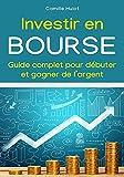 Investir en bourse - Guide complet pour débuter et gagner de l'argent - Format Kindle - 9,99 €