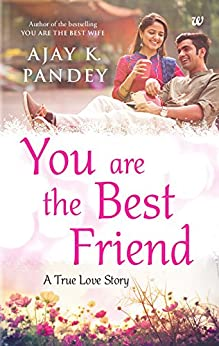 You are the Best Friend by [Pandey, Ajay K.]
