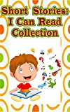 Short Stories: I Can Read Collection: Easy To - Best Reviews Guide