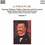 Strauss II, J.: Waltzes, Polkas, Marches And Overtures, Vol. 5