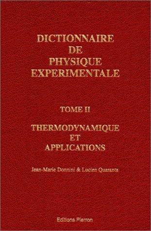 Dictionnaire de physique expérimentale, tome 2 : Thermodynamique et Applications par Lucien Quaranta